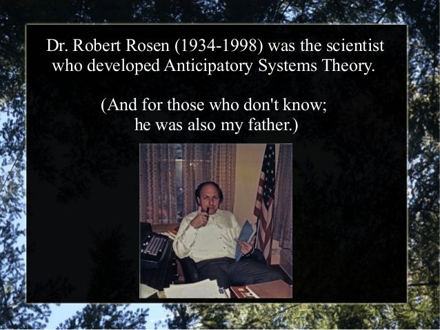 """""""Anticipatory Systems Theory: What the science of Life and Mind can teach us about science, itself"""" Slide 2"""
