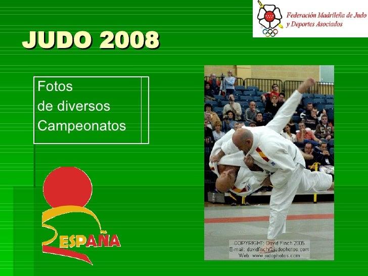 JUDO 2008 Fotos  de diversos Campeonatos