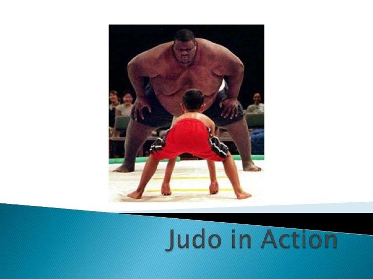 Judo Strategy is:     To not oppose strength to strength    Three principles of competition: movement,     balance, and ...