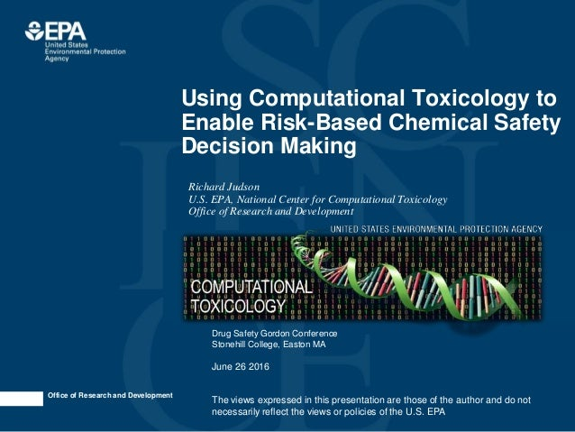 Office of Research and Development Using Computational Toxicology to Enable Risk-Based Chemical Safety Decision Making Ric...