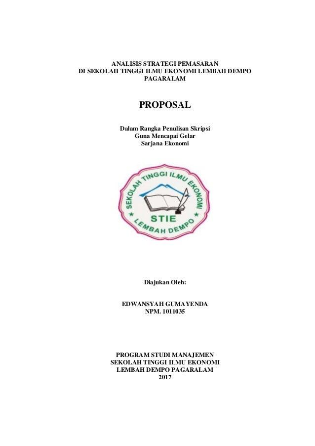 ANALISIS STRATEGI PEMASARAN DI SEKOLAH TINGGI ILMU EKONOMI LEMBAH DEMPO PAGARALAM PROPOSAL Dalam Rangka Penulisan Skripsi ...