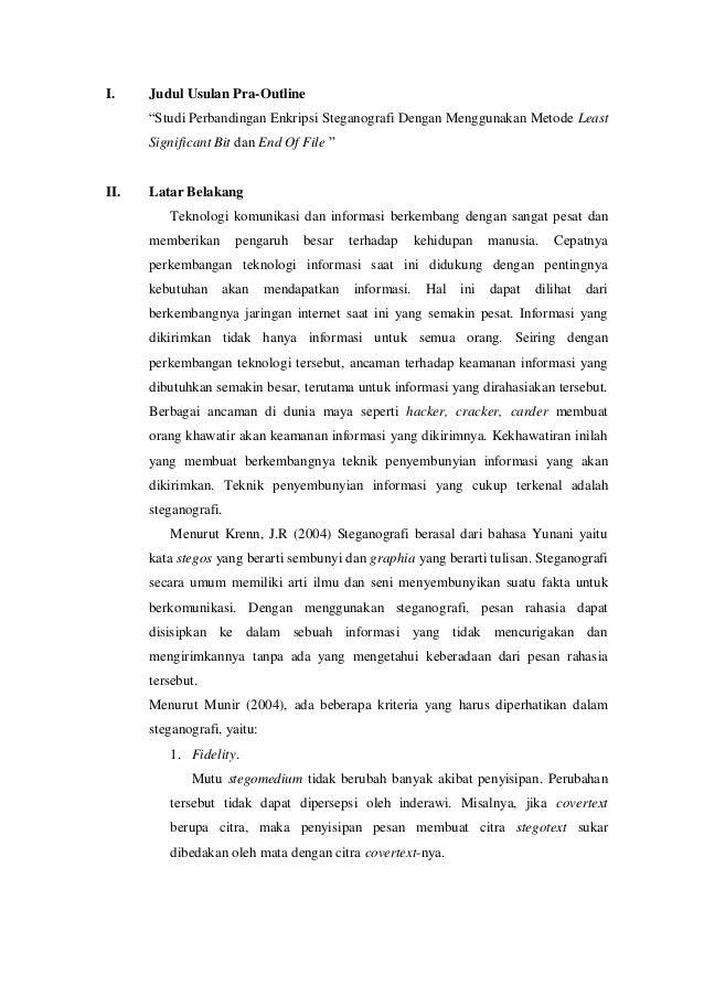 """I. Judul Usulan Pra-Outline""""Studi Perbandingan Enkripsi Steganografi Dengan Menggunakan Metode LeastSignificant Bit dan En..."""