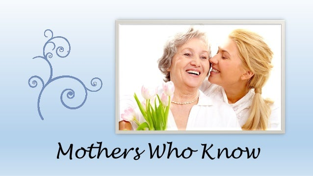 Mothers Who Know