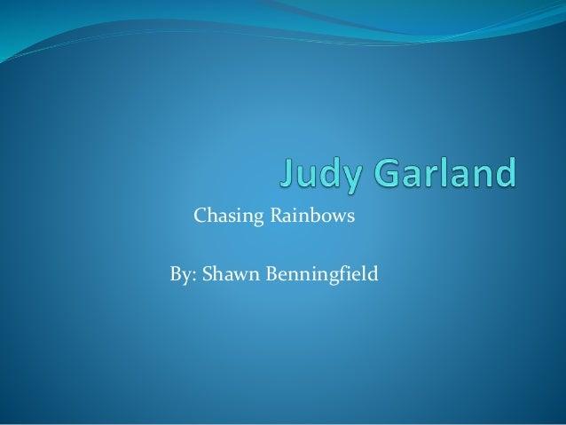 Chasing Rainbows By: Shawn Benningfield