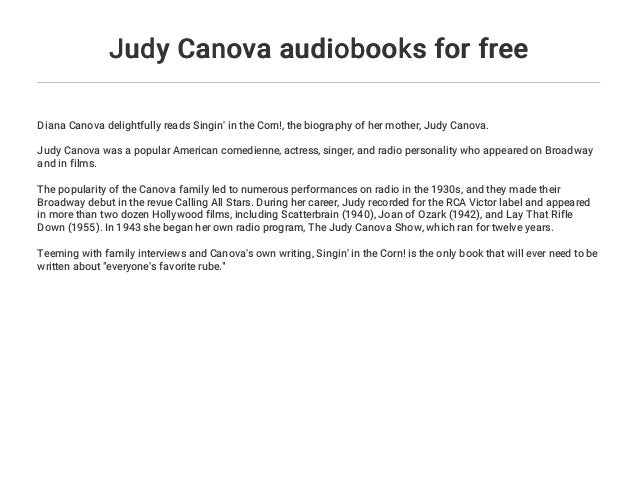 Judy Canova Audiobooks For Free Her birthday, what she did before fame, her family life, fun trivia facts, popularity rankings, and more. slideshare
