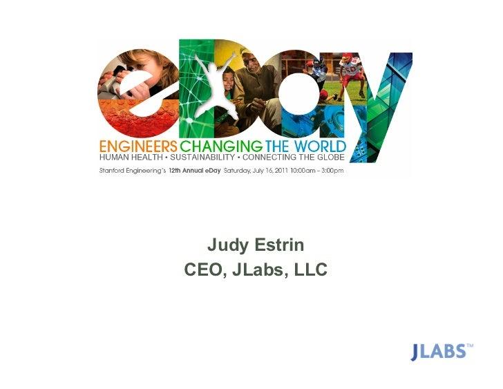 Judy Estrin                              CEO, JLabs, LLCCOPYRIGHT © JLABS, LLC 2011     Copyright © Judy Estrin 2008   1