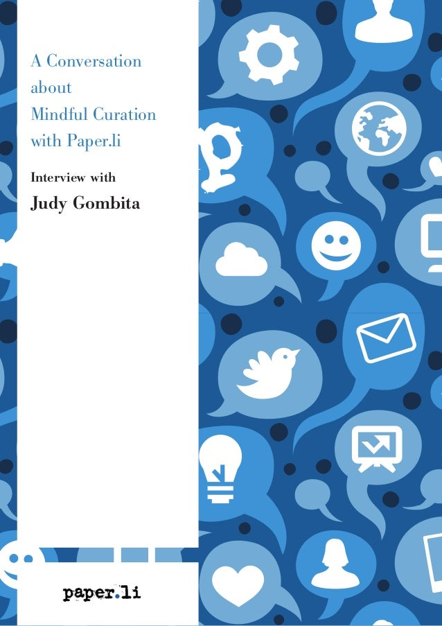 A Conversation about Mindful Curation with Paper.li Interview with Judy Gombita