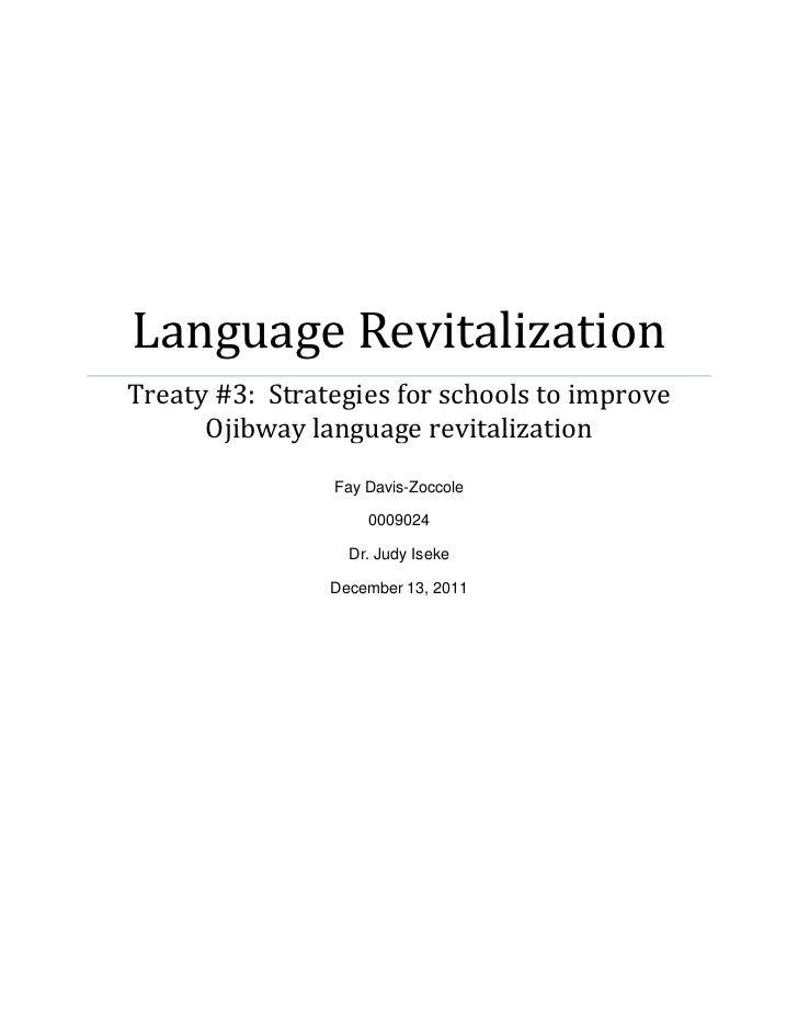 Language RevitalizationTreaty #3: Strategies for schools to improve      Ojibway language revitalization                Fa...