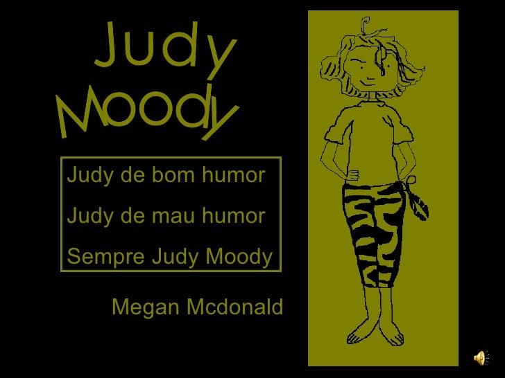 Megan Mcdonald Judy  Moody Judy de bom humor Judy de mau humor Sempre Judy Moody