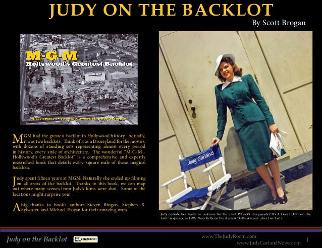 JUDY ON THE BACKLOT  By Scott Brogan  M  GM had the greatest backlot in Hollywood history. Actually, it was two backlots. ...