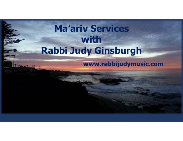 Ma'ariv Services with Rabbi Judy Ginsburgh www.rabbijudymusic.com