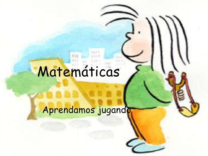 Matemáticas Aprendamos jugando
