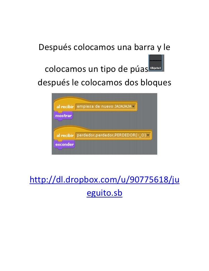 Después colocamos una barra y le  colocamos un tipo de púas después le colocamos dos bloqueshttp://dl.dropbox.com/u/907756...