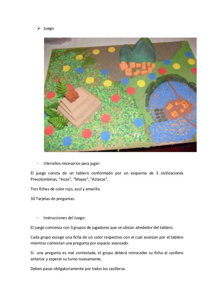  Juego   -   Utensilios necesarios para jugar:El juego consta de un tablero conformado por un esquema de 3 civilizaciones...
