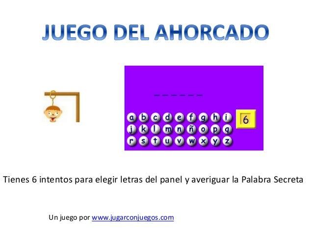 Tienes 6 intentos para elegir letras del panel y averiguar la Palabra Secreta Un juego por www.jugarconjuegos.com