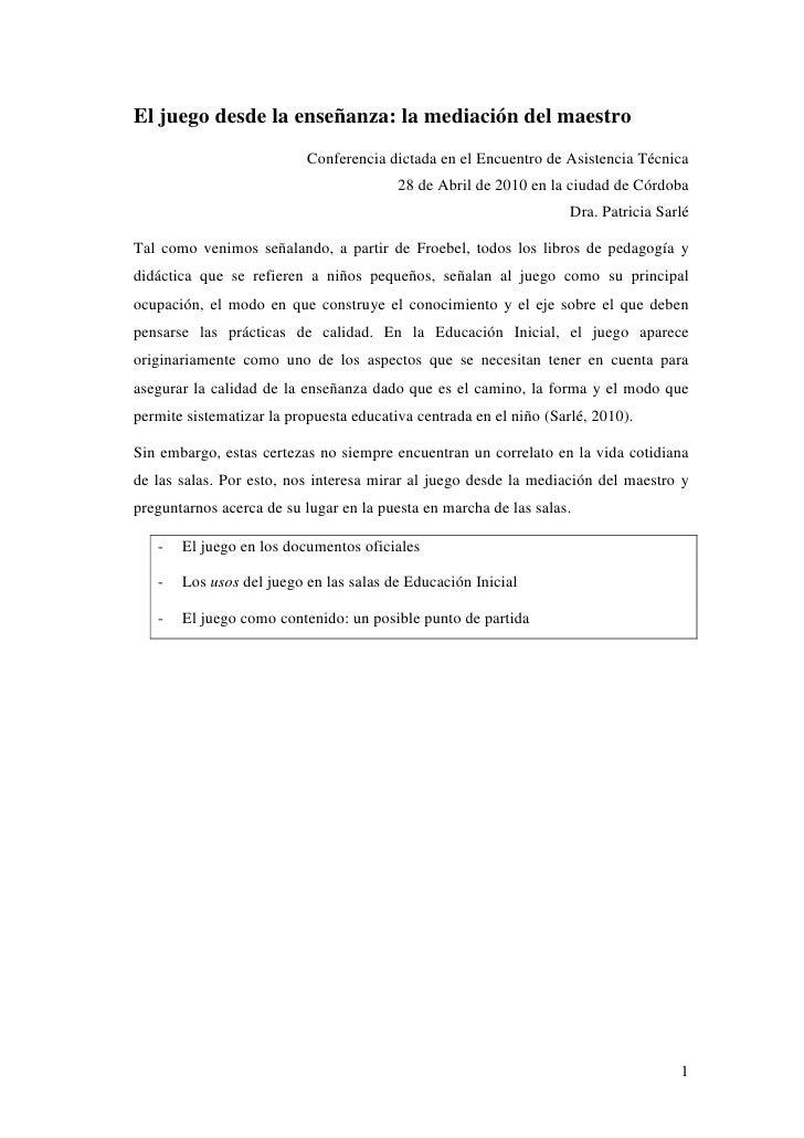 El juego desde la enseñanza: la mediación del maestro                           Conferencia dictada en el Encuentro de Asi...