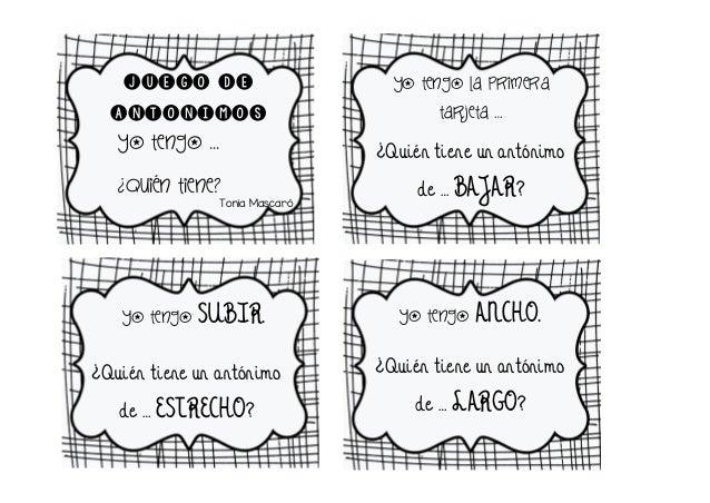 JUEGO DE ANTÓNIMOS Yo tengo … ¿Quién tiene? Tonia Mascaró Yo tengo la primera tarjeta … ¿Quién tiene un antónimo de … BAJA...