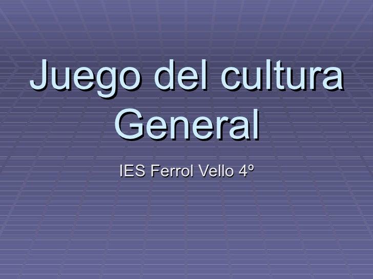 Juego del cultura General IES Ferrol Vello 4º