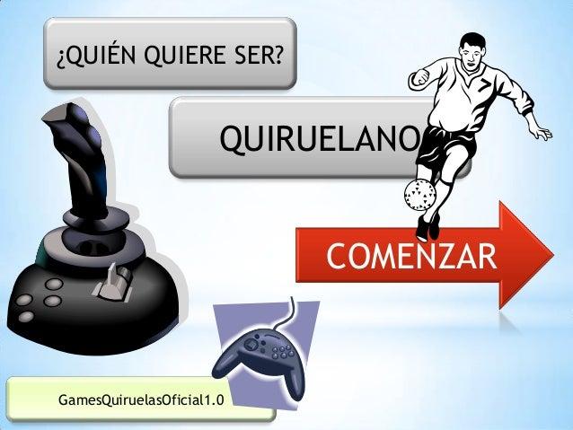 ¿QUIÉN QUIERE SER?                       QUIRUELANO                            COMENZARGamesQuiruelasOficial1.0