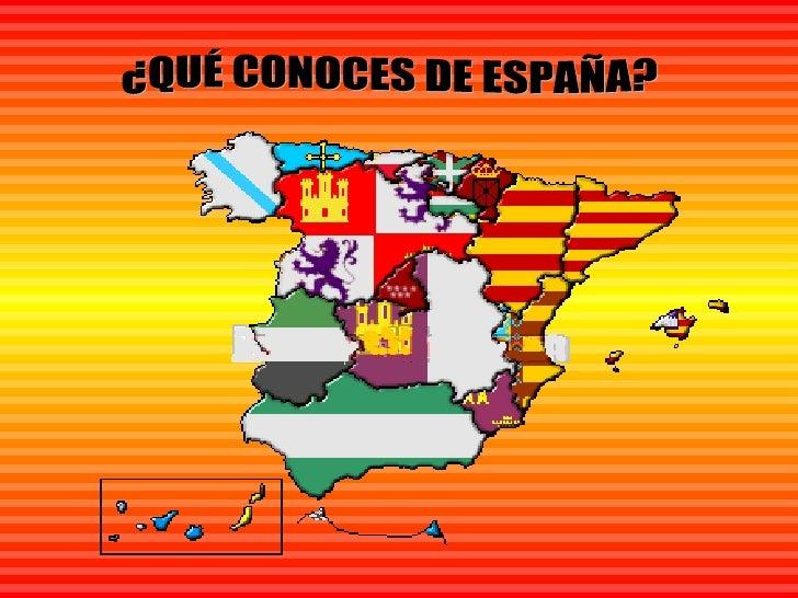 ¿QUÉ CONOCES DE ESPAÑA?