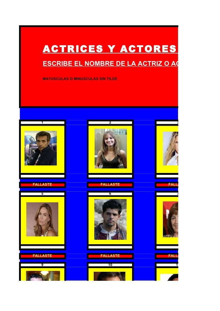 ACTRICES Y ACTORES ESPAÑ     ESCRIBE EL NOMBRE DE LA ACTRIZ O ACTOR DE LA F      MAYUSCULAS O MINUSCULAS SIN TILDE        ...