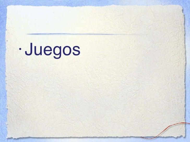 <ul><li>Juegos </li></ul>