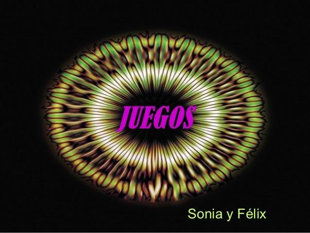 JUEGOSSonia y Félix