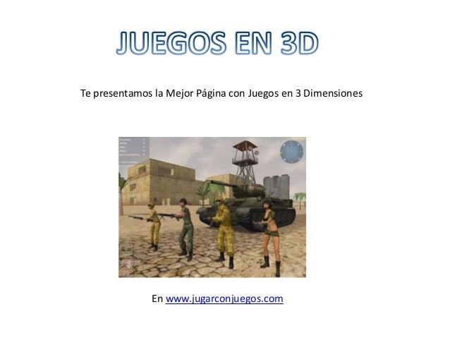 Te presentamos la Mejor Página con Juegos en 3 Dimensiones En www.jugarconjuegos.com