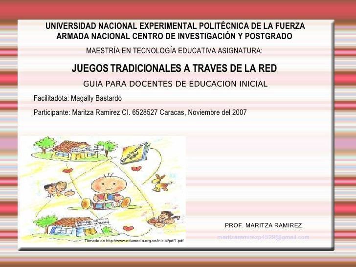 Tomado de http://www.edumedia.org.ve/inicial/pdf1.pdf   PROF. MARITZA RAMIREZ  [email_address]   UNIVERSIDAD NACIONAL EXPE...