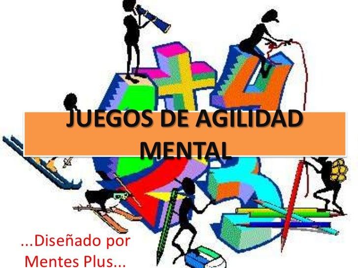 JUEGOS DE AGILIDAD           MENTAL...Diseñado por Mentes Plus...