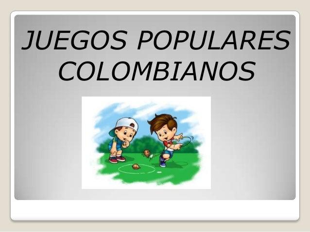 JUEGOS POPULARES  COLOMBIANOS