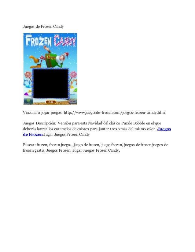 Juegos de Frozen Candy Vincular a jugar juegos: http://www.juegosde-frozen.com/juegos-frozen-candy.html Juegos Descripción...