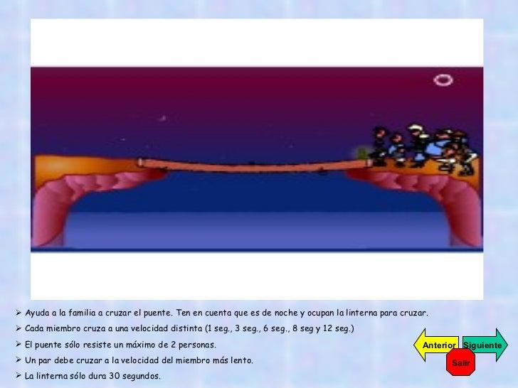 <ul><li>Ayuda a la familia a cruzar el puente. Ten en cuenta que es de noche y ocupan la linterna para cruzar. </li></ul><...