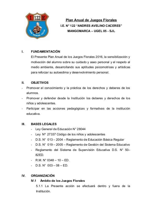 """Plan Anual de Juegos Florales I.E. N° 122 """"ANDRES AVELINO CACERES"""" MANGOMARCA – UGEL 05 - SJL I. FUNDAMENTACIÓN El Present..."""