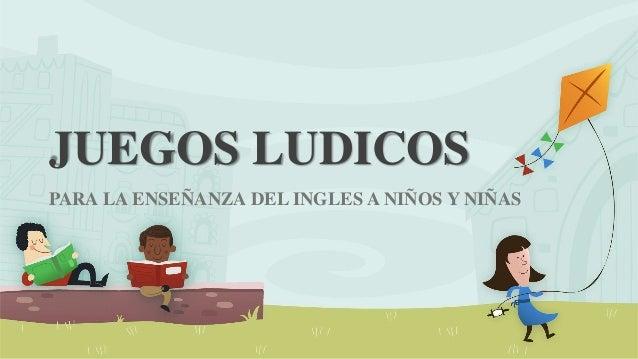 Juegos Ludicos En La Ensenanza Del Ingles A Ninos