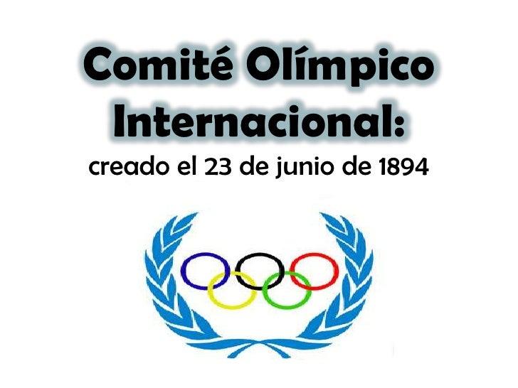 Comité Olímpico Internacional:creado el 23 de junio de 1894
