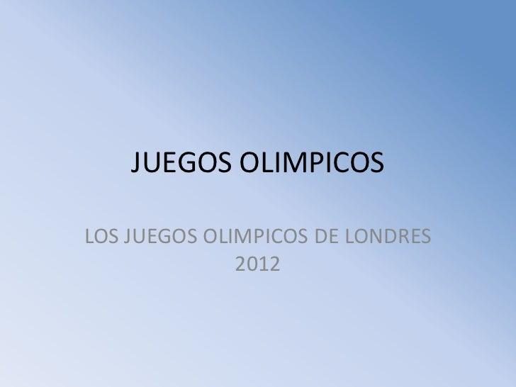JUEGOS OLIMPICOS  LOS JUEGOS OLIMPICOS DE LONDRES               2012
