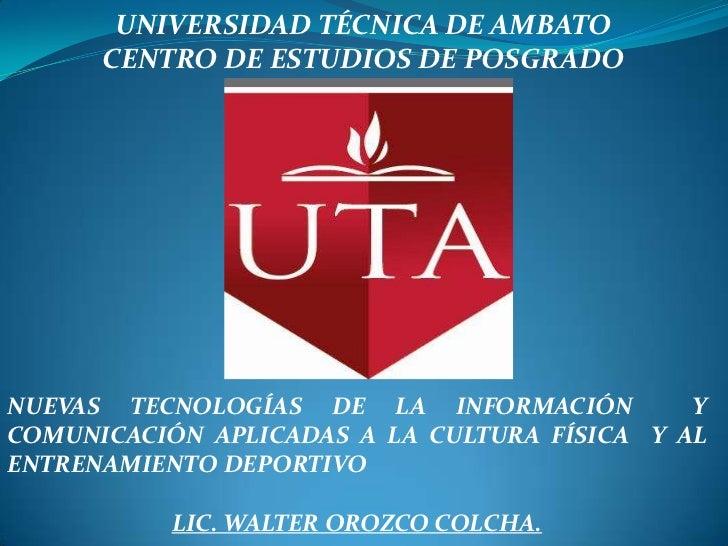 UNIVERSIDAD TÉCNICA DE AMBATO      CENTRO DE ESTUDIOS DE POSGRADONUEVAS TECNOLOGÍAS DE LA INFORMACIÓN          YCOMUNICACI...