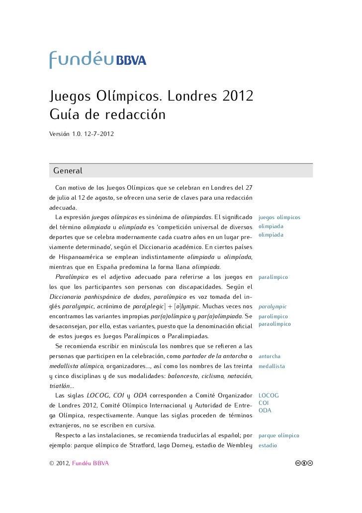 Juegos Olímpicos. Londres 2012Guía de redacciónVersión 1.0. 12-7-2012 General   Con motivo de los Juegos Olímpicos que se ...