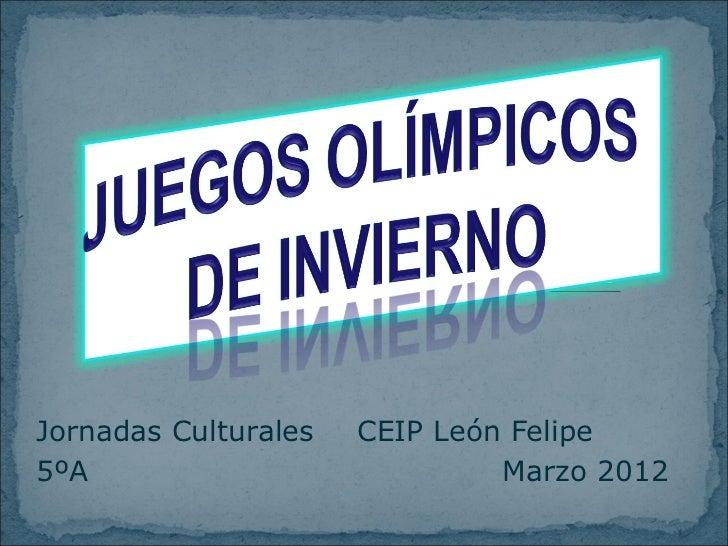 Jornadas Culturales   CEIP León Felipe5ºA                            Marzo 2012