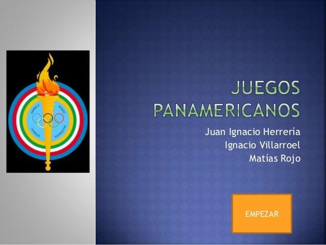 Juan Ignacio Herrería Ignacio Villarroel Matías Rojo EMPEZAR