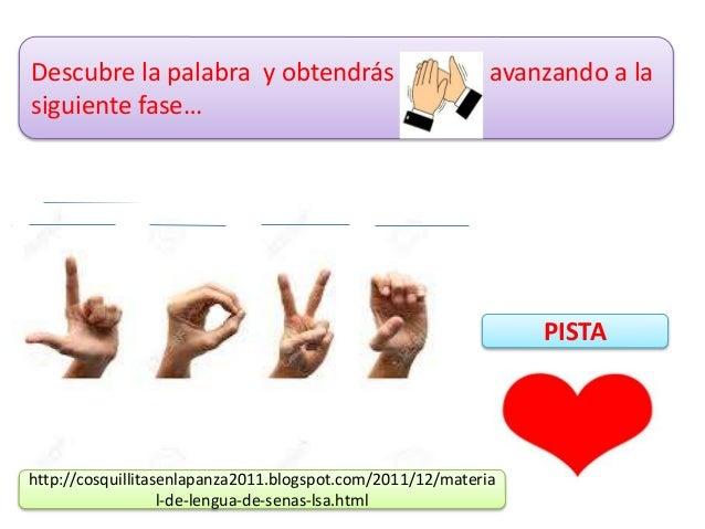 PISTA Descubre la palabra y obtendrás , a avanzando a la siguiente fase… http://cosquillitasenlapanza2011.blogspot.com/201...