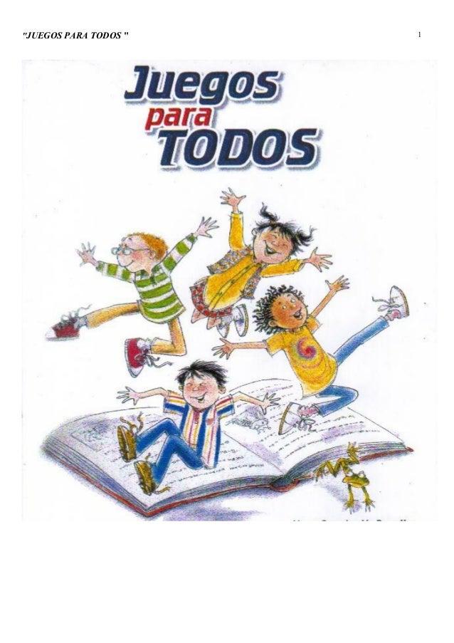 """""""JUEGOS PARA TODOS """"  1"""