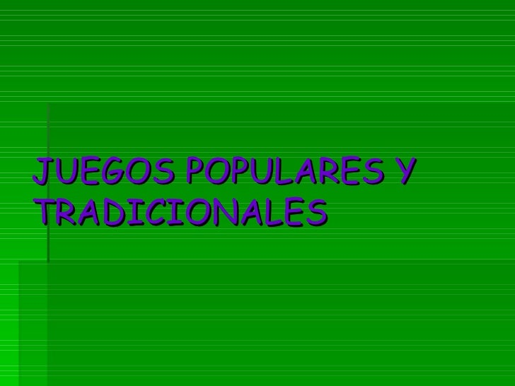 JUEGOS POPULARES YTRADICIONALES