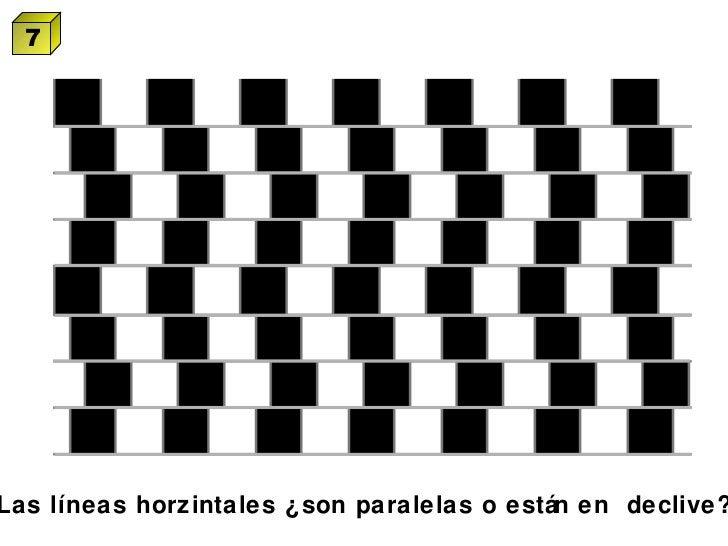 Las líneas horzintales ¿son paralelas o están en  declive? 7