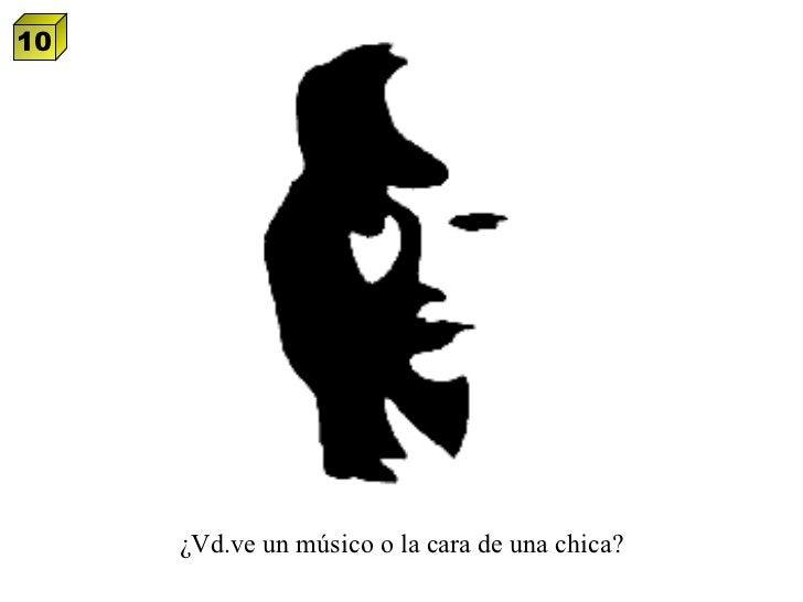 ¿Vd.ve un músico o la cara de una chica? 10