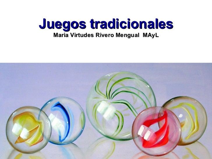 Juegos tradicionales Maria Virtudes Rivero Mengual  MAyL
