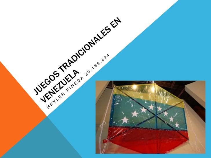 JUEGOS POPULARES EN VENEZUELA    Entre los juguetes más populares se cuentan la perinola, el yo-yo, el gurrufío, el trompo...