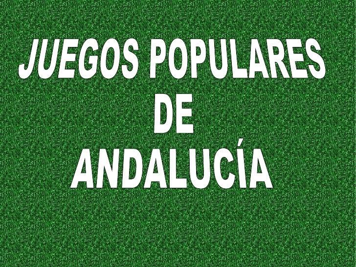 JUEGOS POPULARES DE  ANDALUCÍA