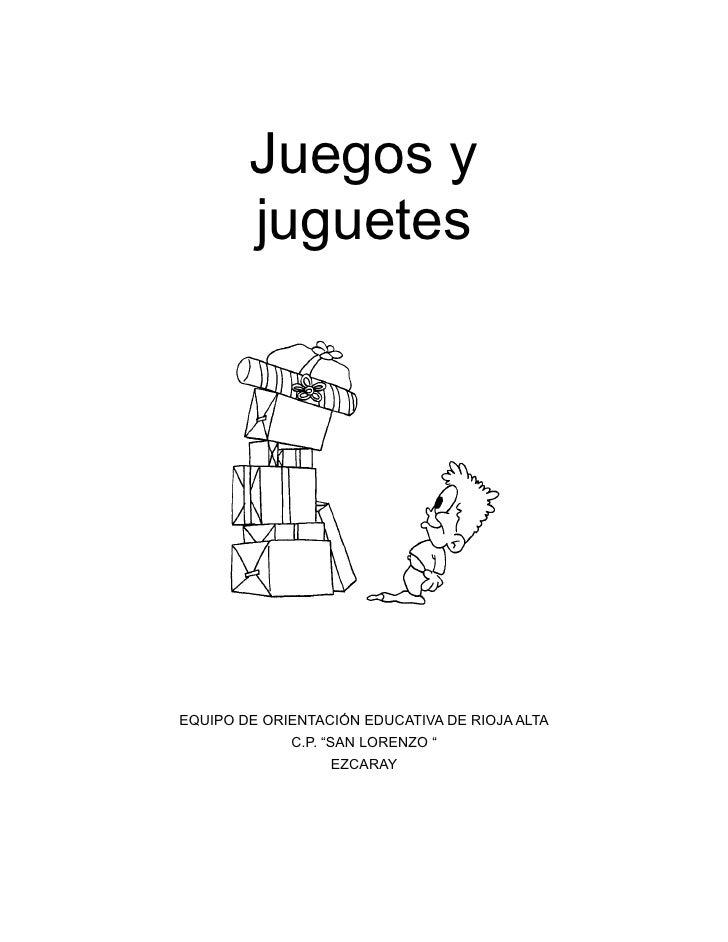 """Juegos y         juguetes     EQUIPO DE ORIENTACIÓN EDUCATIVA DE RIOJA ALTA              C.P. """"SAN LORENZO """"              ..."""